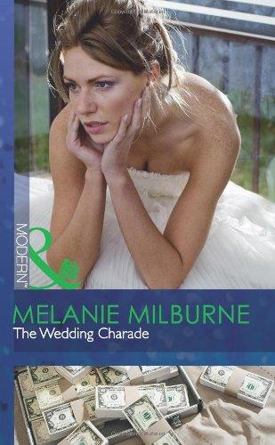 9780263886306: The Wedding Charade. Melanie Milburne (Mills & Boon Modern)