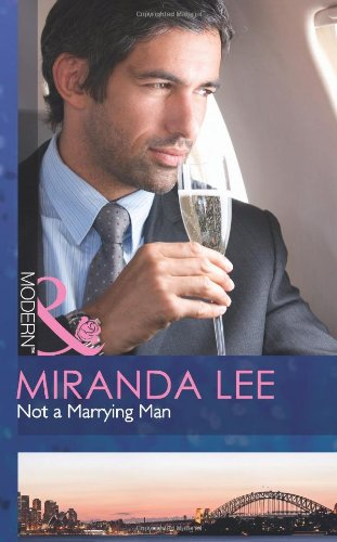 Not a Marrying Man (Mills & Boon Modern) (0263886387) by Miranda Lee