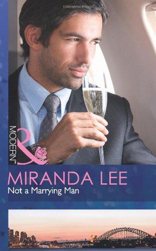 9780263886382: Not a Marrying Man (Mills & Boon Modern)