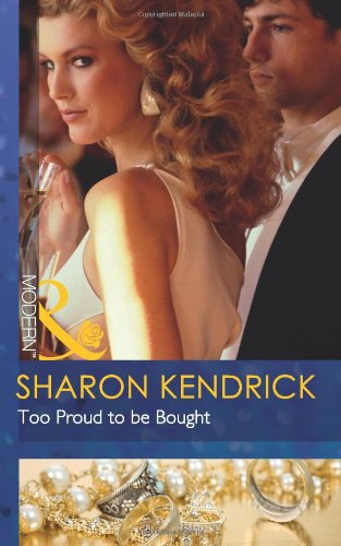 9780263886528: Too Proud to be Bought (Mills & Boon Modern)