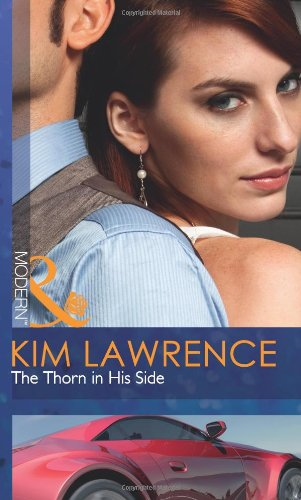 The Thorn in His Side (Mills & Boon Modern): Kim Lawrence