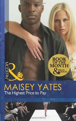 9780263886825: The Highest Price to Pay (Mills and Boon Modern)