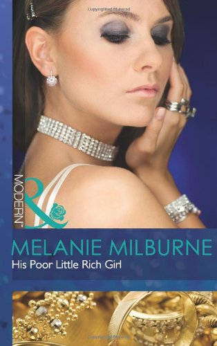 His Poor Little Rich Girl (Mills &: Milburne, Melanie