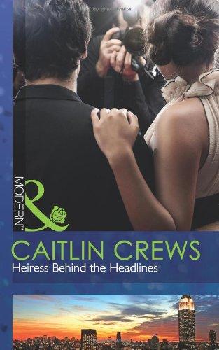 9780263886979: Heiress Behind the Headlines (Mills & Boon Modern)