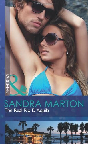 9780263887020: The Real Rio D'Aquila (Mills and Boon Modern)