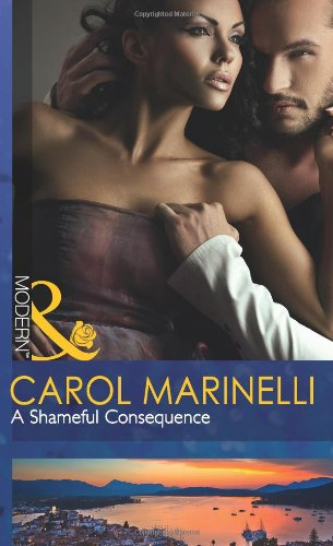 9780263887037: A Shameful Consequence (Mills and Boon Modern)