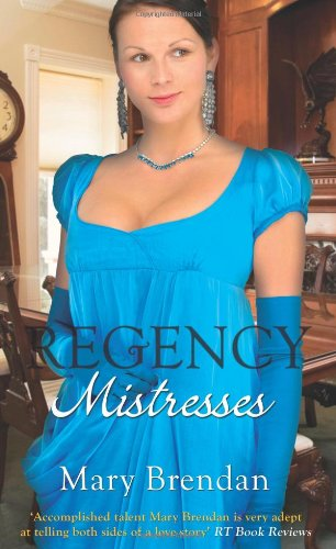 Regency Mistresses (Mills & Boon Special Releases - Regency Collection 2011): Mary Brendan