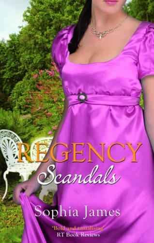 Regency Scandals: High Seas To High Society: James, Sophia