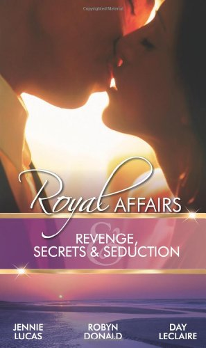 9780263887525: Revenge, Secrets & Seduction: Royal Affairs (Mills & Boon Special Releases)