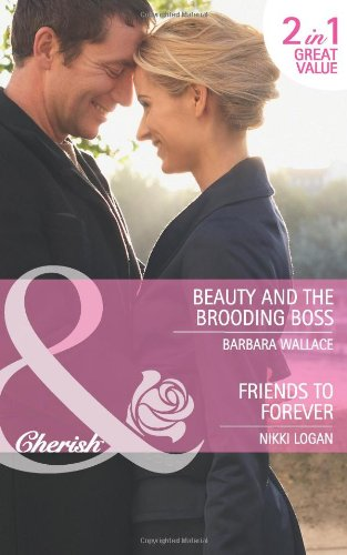 9780263888591: Beauty and the Brooding Boss. Barbara Wallace. Friends to Forever (Mills & Boon Cherish)