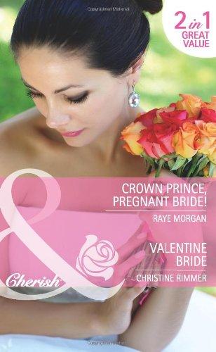 Crown Prince, Pregnant Bride! - Raye Wallace