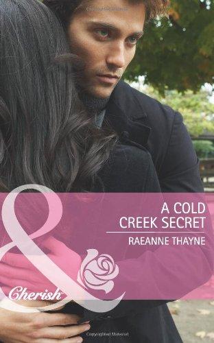 Cold Creek Secret (Mills & Boon Cherish): ReAnne Thayne