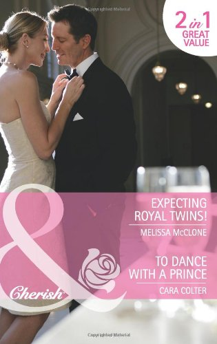 9780263888669: Expecting Royal Twins!. Melissa McClone. to Dance with a Prince (Mills & Boon Cherish)