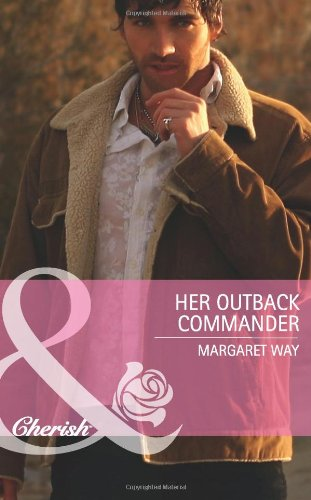 9780263888980: Her Outback Commander (Mills & Boon Cherish)