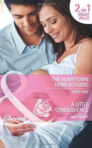 9780263889208: The Hometown Hero Returns/A Little Consequence (Mills & Boon Cherish)