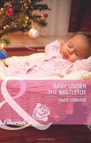 9780263889260: Baby Under the Mistletoe (Mills & Boon Cherish)