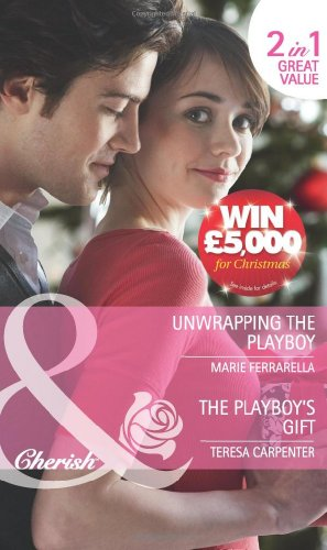 9780263889307: Unwrapping the Playboy/ The Playboy's Gift (Mills & Boon Cherish)