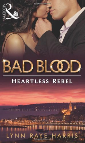 9780263889673: The Heartless Rebel (Bad Blood)