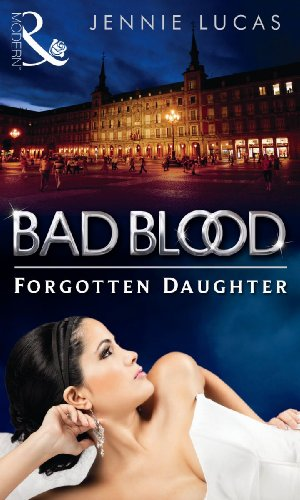 The Forgotten Daughter (Mills & Boon Special Releases - The Bad Blood Collection)