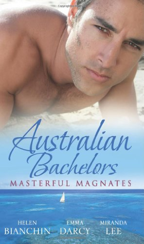 Australian Bachelors: Masterful Magnates (Mills & Boon Special Releases): Helen Bianchin