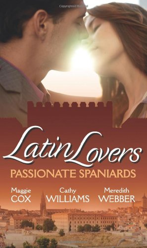 9780263889932: Latin Lovers: Passionate Spaniards (Mills & Boon Special Releases)