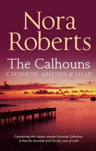 9780263890150: The Calhouns: Catherine, Amanda & Lilah