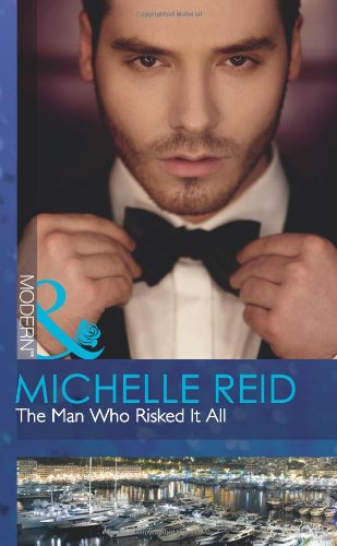 The Man Who Risked It All (Mills: Reid, Michelle