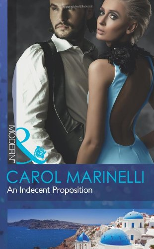 9780263890372: An Indecent Proposition (Mills & Boon Modern)