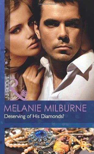 9780263890624: Deserving of His Diamonds? (Mills and Boon Modern)