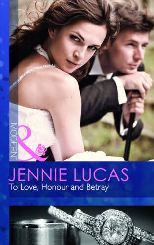9780263890877: To Love, Honour and Betray (Mills & Boon Modern)