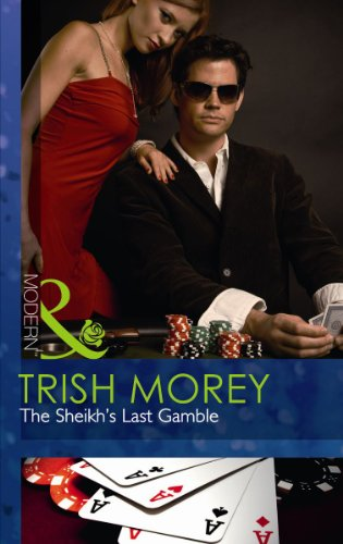 9780263890976: The Sheikh's Last Gamble (Desert Brothers, Book 2)
