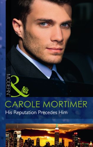 9780263891089: His Reputation Precedes Him (Mills and Boon Modern)