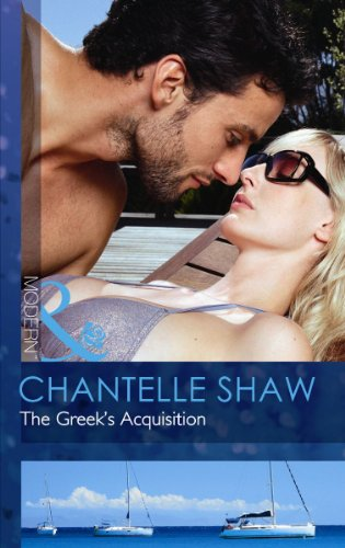 9780263891119: The Greek's Acquisition. Chantelle Shaw (Mills and Boon Modern)