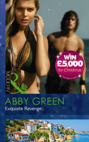 Exquisite Revenge (Mills and Boon Modern): Green, Abby