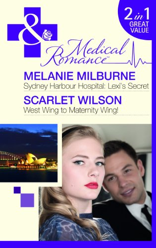 Sydney Harbour Hospital: Lexi's Secret: Sydney Harbour: Melanie Milburne, Scarlet