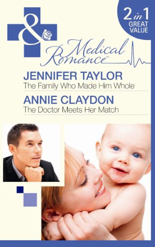 The Family Who Made Him Whole/The Doctor: Jennifer Taylor