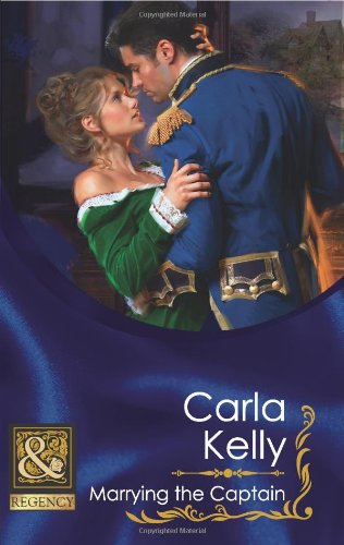 Marrying the Captain (Mills & Boon Historical): Carla Kelly