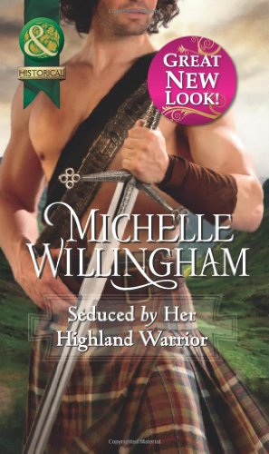 9780263892314: Seduced by Her Highland Warrior (Mills & Boon Historical)