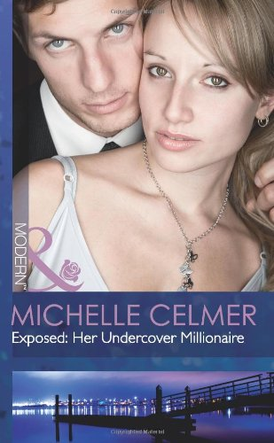 9780263893557: Exposed: Her Undercover Millionaire (Mills & Boon Sensual) (Mills & Boon Modern)