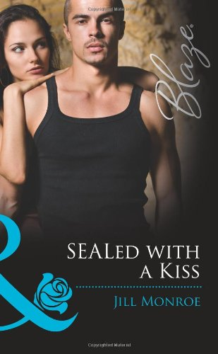9780263893625: Sealed with a Kiss. Jill Monroe
