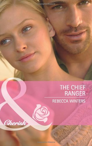 9780263894073: Chief Ranger (Mills & Boon Cherish)