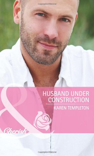 9780263894172: Husband Under Construction (Mills & Boon Cherish)