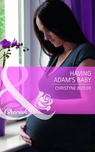 9780263894523: Having Adam's Baby (Mills & Boon Cherish)