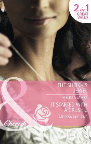 9780263894547: The Sheikh's Jewel/ It Started with a Crush (Mills & Boon Cherish)