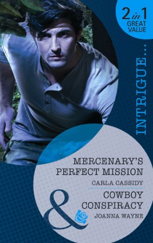 9780263895575: Mercenary's Perfect. Carla Cassidy. Cowboy's Conspiracy (Mills & Boon Intrigue)