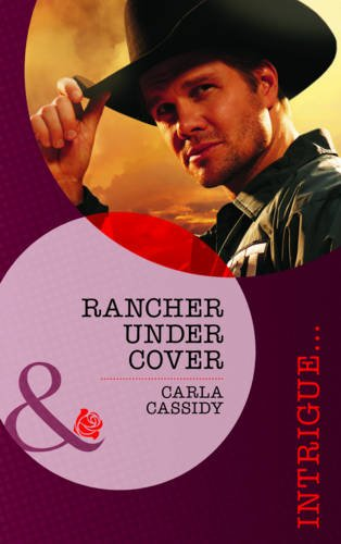 9780263895681: Rancher Under Cover. Carla Cassidy (Mills & Boon Intrigue)