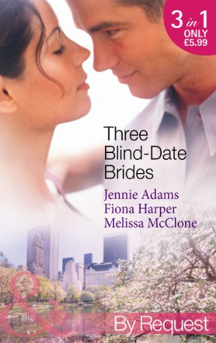 9780263897005: Three Blind-Date Brides: Nine-to-Five Bride / Blind-Date Baby / Dream Date with the Millionaire (www.blinddatebrides.com, Book 1) (Mills & Boon by Request)