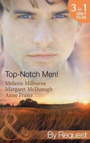 Top-Notch Men!. Melanie Milburne, Margaret McDonagh, Anne Fraser (Mills & Boon by Request): ...