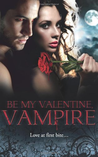 9780263897166: Be My Valentine, Vampire (Mills & Boon Special Releases)
