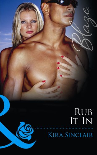 9780263897340: Rub It in (Mills & Boon Blaze)